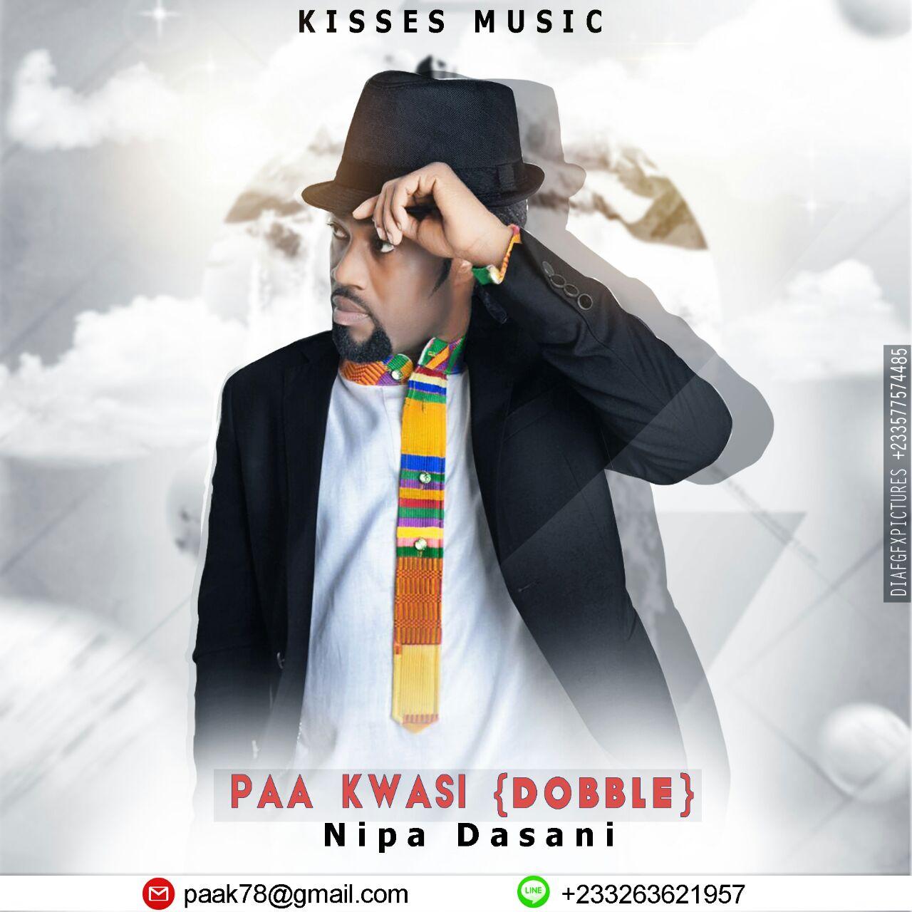 Paa Kwasi - Dobble ( Nipa Dasani ) (Prod By Danny Beatz)