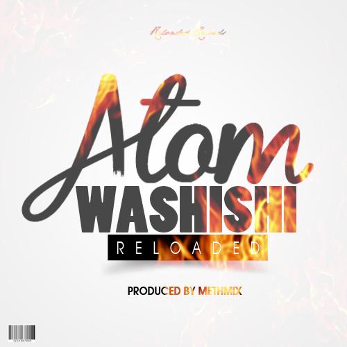 Atom Reloaded – Washishi (prod by Methmix)