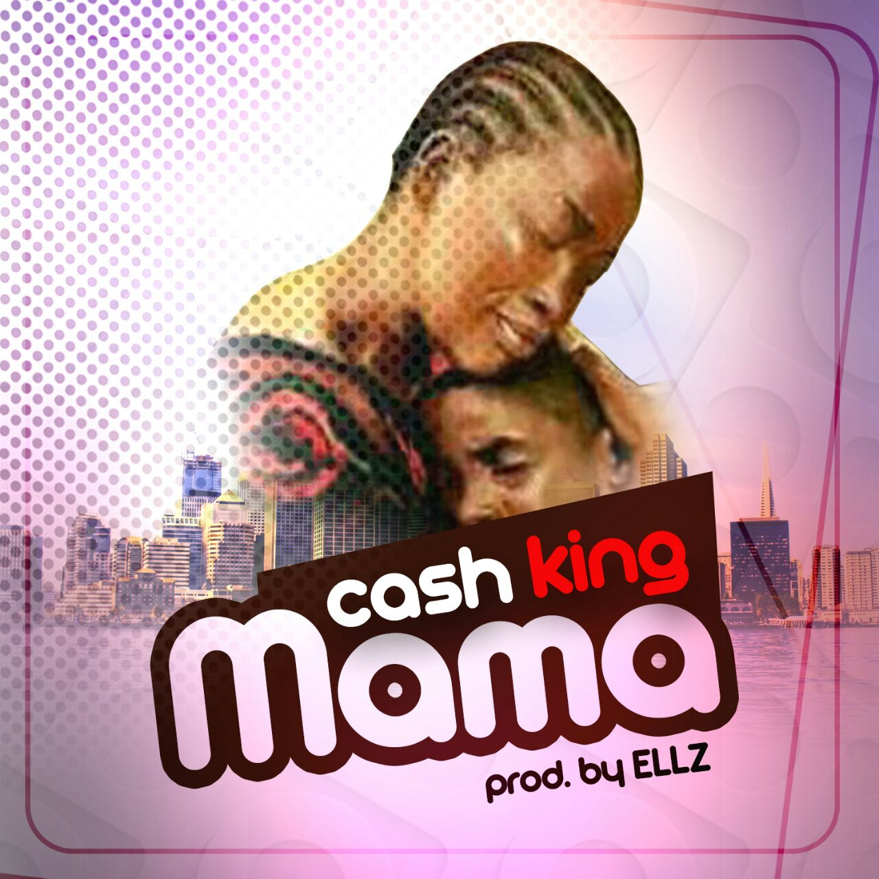 Cash King - Mama (Prod By Riddim Boss Mix By ELLZ)