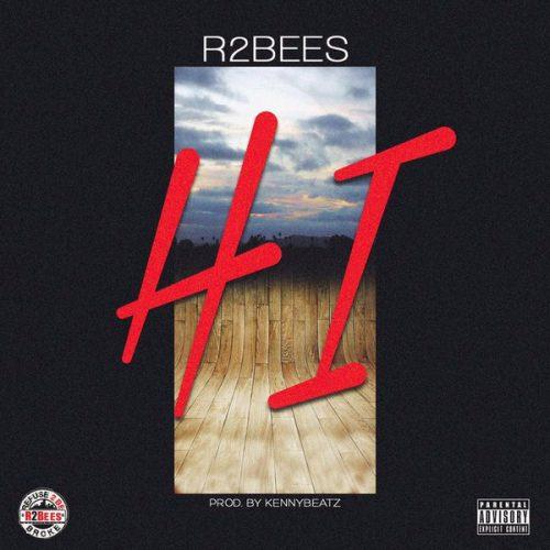 R2Bees – Hi (Prod by KennyBeatz)