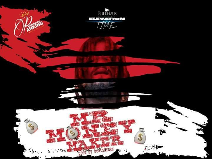 Rudebwoy Ranking - Mr Money maker (Prod by Beatzhynex)