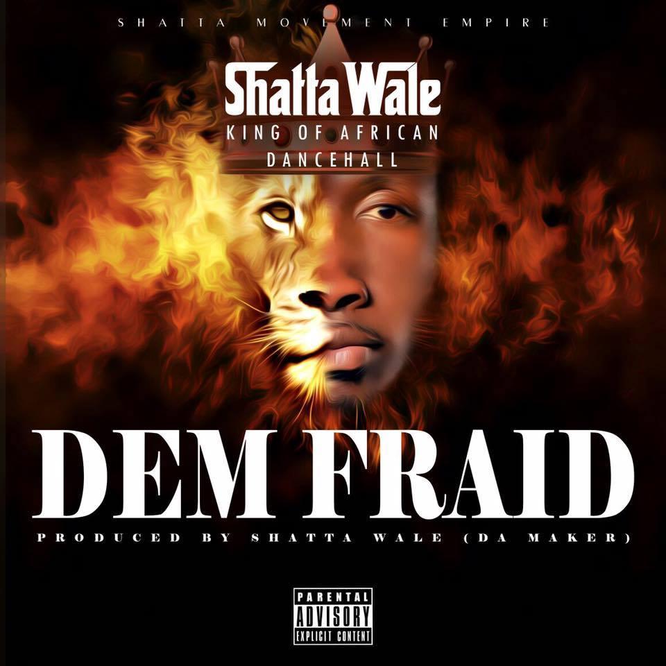Shatta Wale - Dem Fraid (Prod By Da Maker X Riddim Boss)