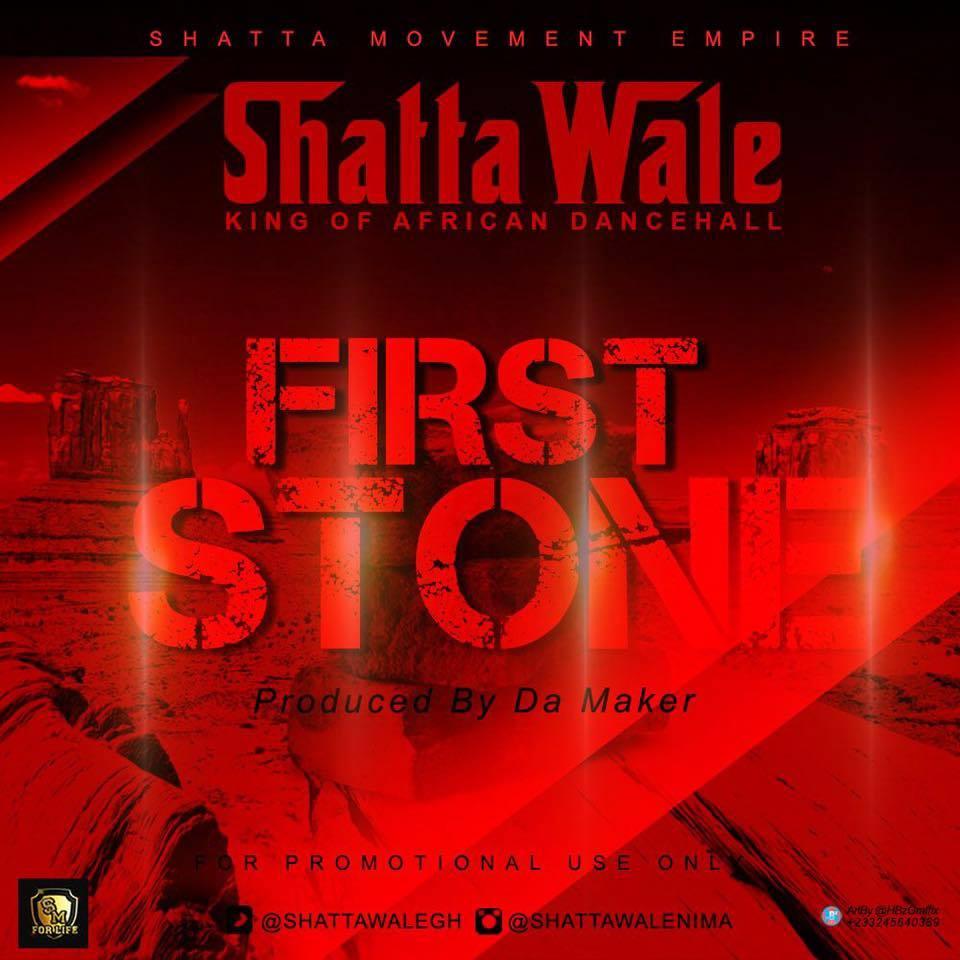 Shatta Wale - Fist Stone ( Prod by Da Maker)