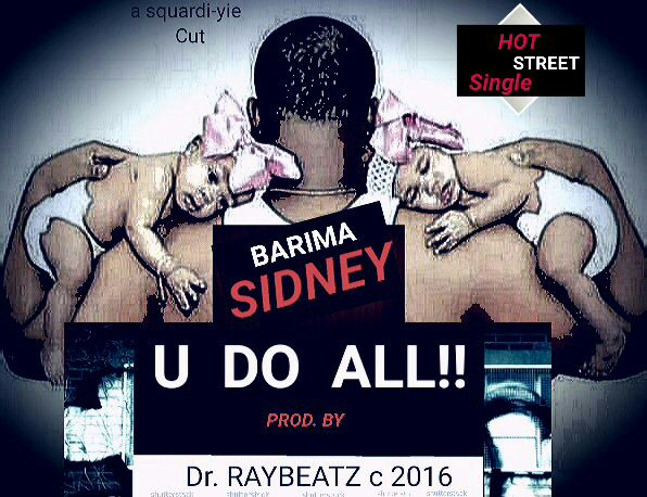 Bariman Sidney - You Do All (Prod By Drraybeat)