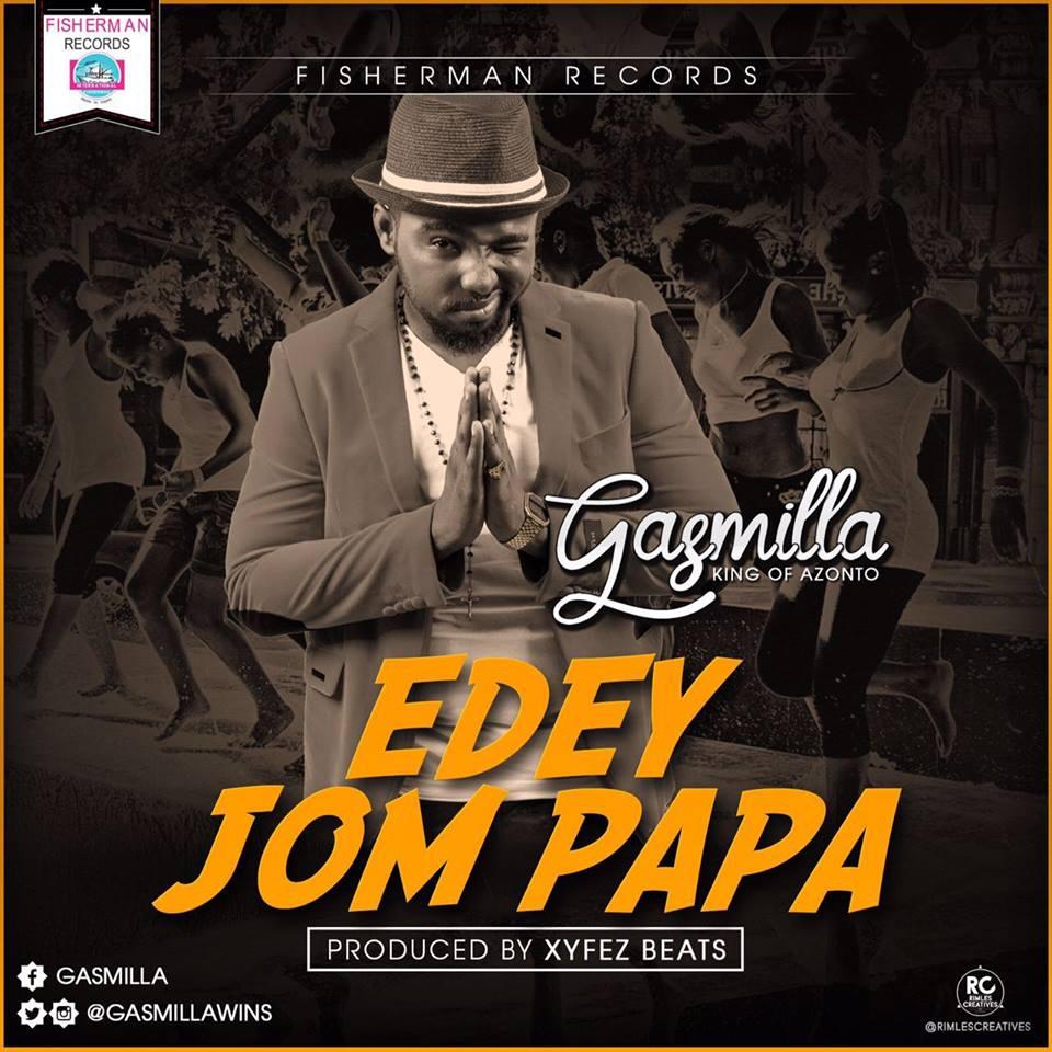 Gasmilla - Edey jom Papa (Prod by Xyfe Beatz)