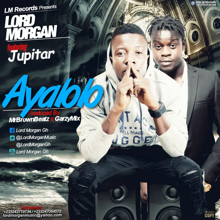 Lord Morgan Feat Jupiter Ayalolo - (Prod By Mr Brown & GarzMix)
