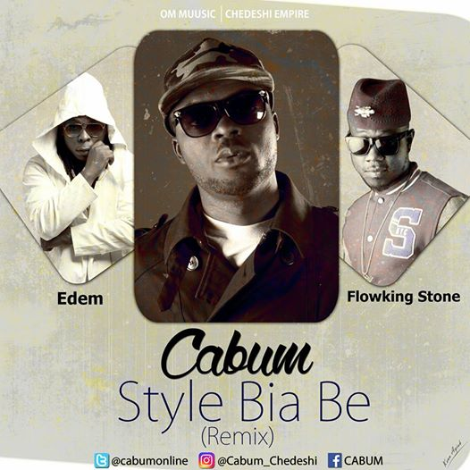 Cabum - Style Bia Be (Remix) Ft Edem & Flowking Stone