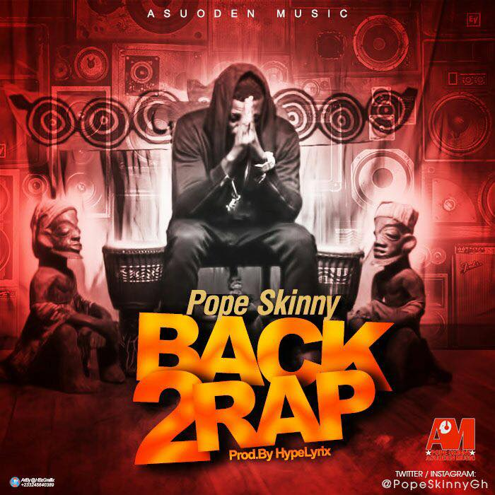 Pope Skinny - Back2Rap ( Prod By HypeLyrix)