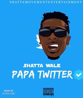 Shatta Wale - Papa Twitter (Prod By Da Maker)