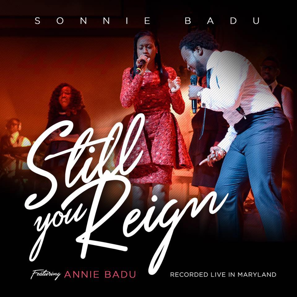 Sonnie Badu – Still You Reign ft Annie Badu