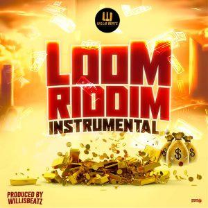DOWNLOAD : Willisbeatz – Loom Riddim (Instrumental) – Trotromusic