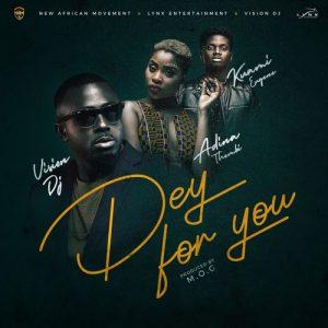 Vision DJ Ft. Kuami Eugene x Adina – Dey For You