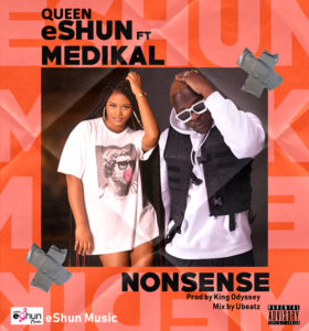 Queen eShun Ft Medikal - Nonsense