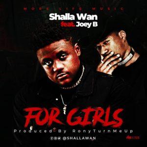 Shalla Wan Ft Joey B - For Girls