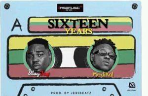 Stay Jay Ft. Medikal – 16 Years
