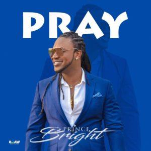 Prince Bright - Pray (Prod by The Way)